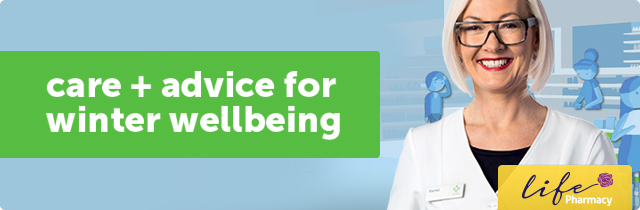 Life Pharmacy Care & Advice for Winter Wellbeing