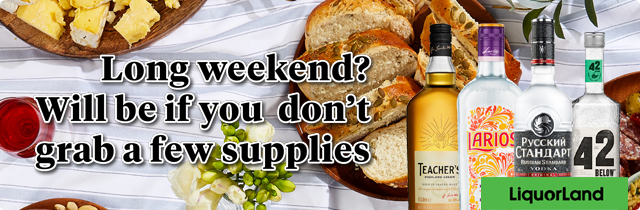Long Weekend Will be If You Dont Grab a Few Supplies - Liquorland